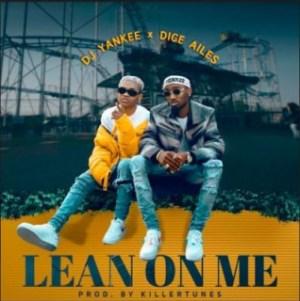 "Dice Ailes - ""Lean On Me"" (Prod. By Killertunes) ft DJ Yankee"